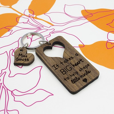It Takes A Big Heart To Shape Little Minds Personalised Teachers Keyring