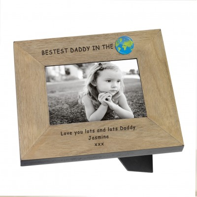 Bestest Daddy in the... Wood Frame 6x4