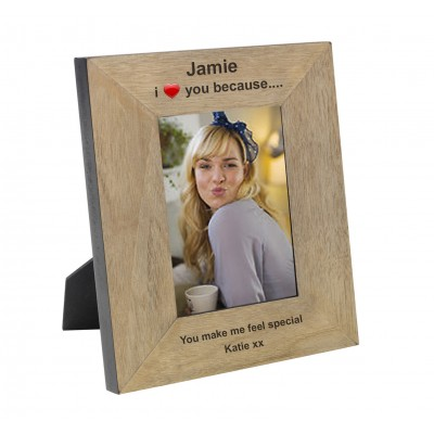 I Love You Because Wood Frame 7x5