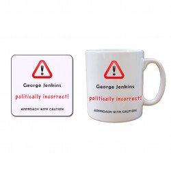 Mug and Coaster Set - Politically Incorrect!