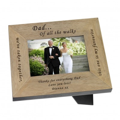 Dad...Of all the walks Wood Frame 7x5